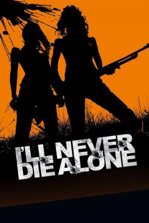 I'll Never Die Alone (2008)